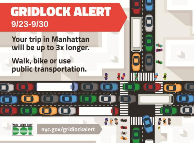 "A flyer for next week's Gridlock Alert Days. showing many cars stuck in traffic. It states that ""Trips in Manhattan will take 3 times longer. Please walk, bike or take public transportation."""